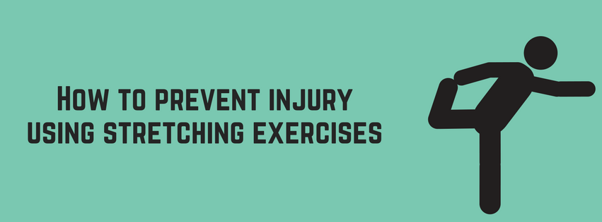 How to prevent injury using stretching exercises