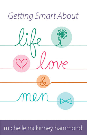 Getting Smart About Life, Love, & Men