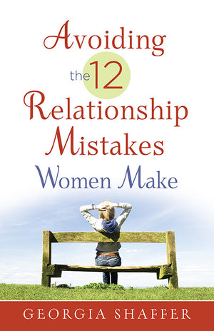 Avoiding the 12 Relationship Mistakes Women Make