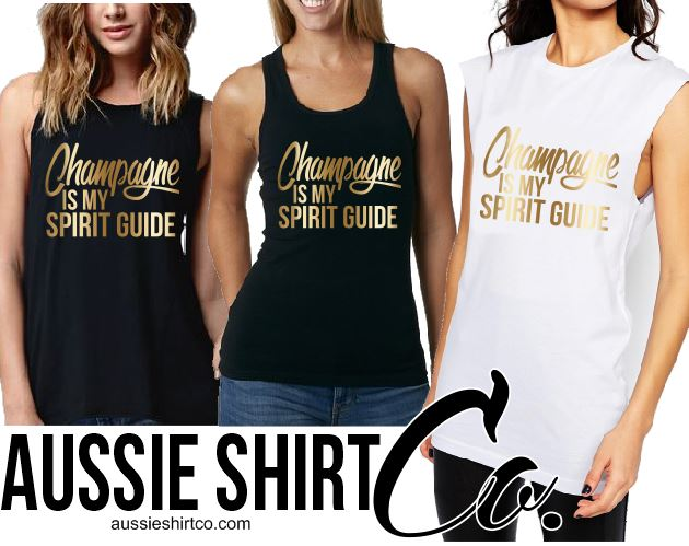T-Shirt Tank or Cut Sleeve - Champagne is my Spirit Guide - ASC - aussie-shirt-co