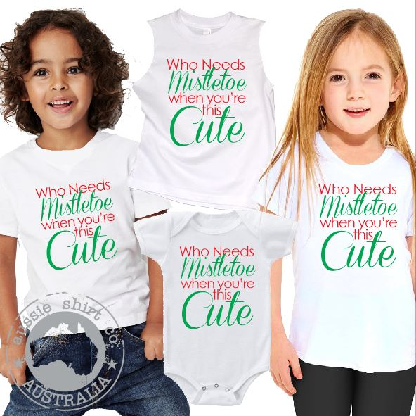 Kids Christmas T-Shirt Tank or Romper - Who Needs Mistletoe When your this Cute