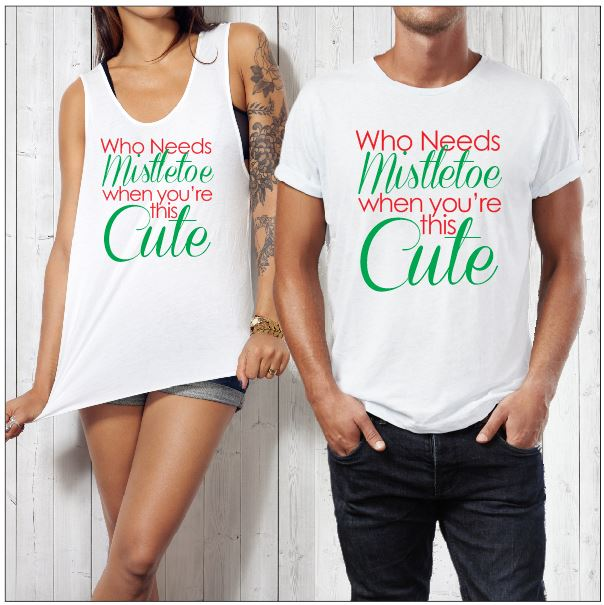 Who Needs Mistletoe When your this Cute ~ Christmas Shirts - aussie-shirt-co