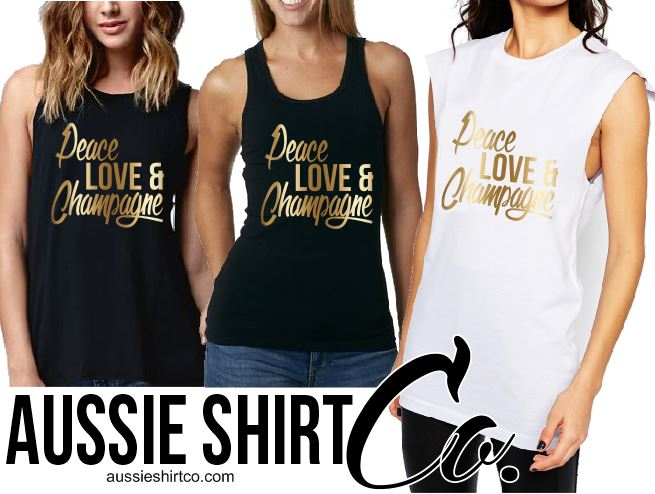 T-Shirt Tank or Cut Sleeve - Peace Love and Champagne - ASC T-Shirts - aussie-shirt-co