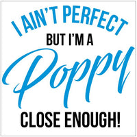 T-Shirt or Muscle Shirt - I Ain't Perfect but I'm a Poppy - ASC T-Shirts - aussie-shirt-co