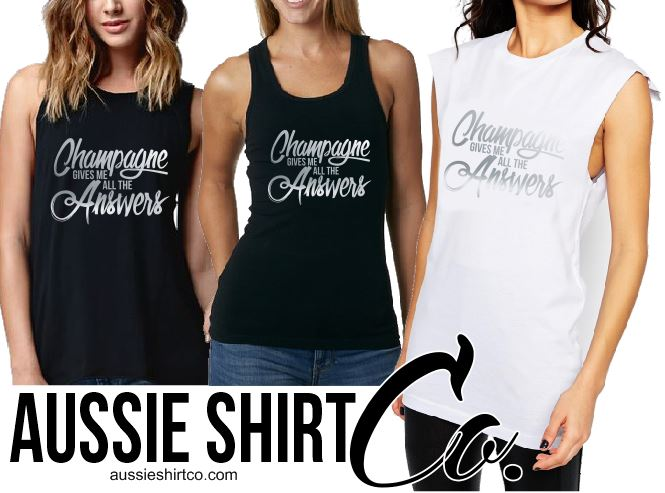 T-Shirt Tank or Cut Sleeve - Champagne gives me all the Answers - ASC - aussie-shirt-co