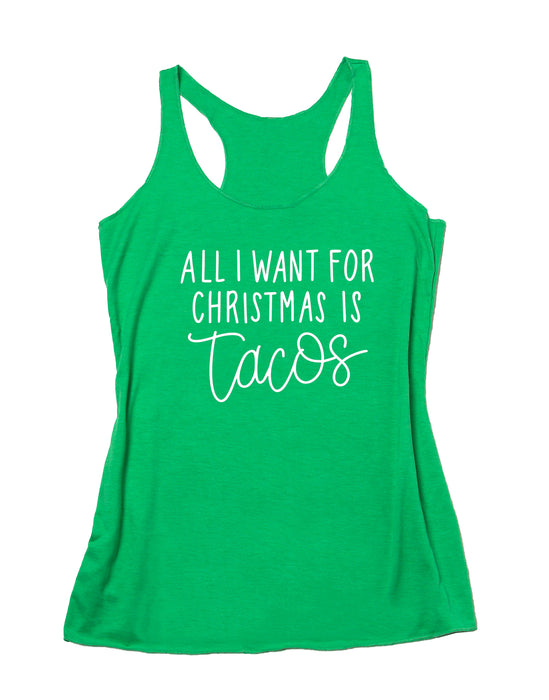 All I Want For Christmas Is Tacos. Christmas Calories. Funny Christmas Shirt. Fitness Tank. Feed Me Tacos. Holiday Shirt. Gym Tank.