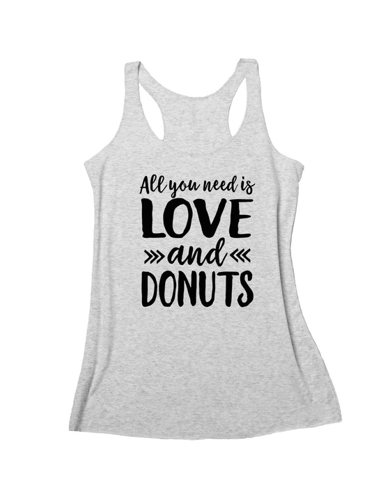 All You Need Is Love and Donuts Tank. Donut Shirt. Funny Valentine's Day Shirt. Love Yourself. Valentine's Day. Fitness Tank. Gym Shirt. Workout Tank. Look for Love