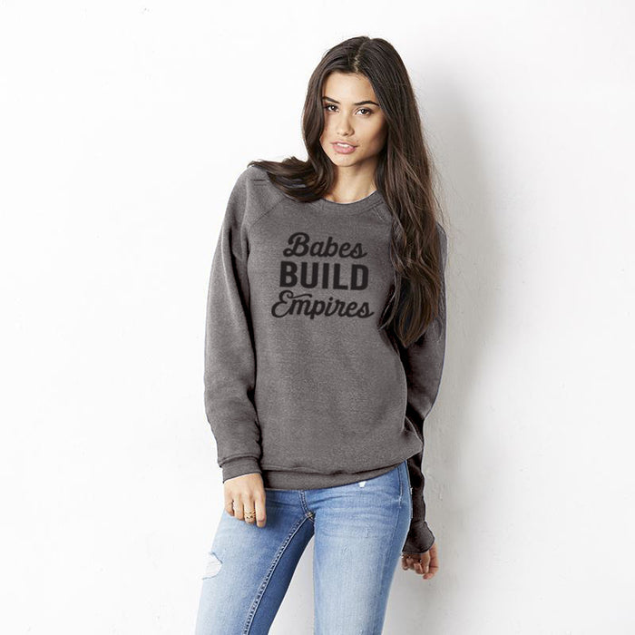 Babes Build Empires Unisex Sweatshirt. Girl Boss. Boss Lady. Tribe Shirt. Coach Shirt. Team Shirt. Lady Boss. Gift for Coach. Mom Boss