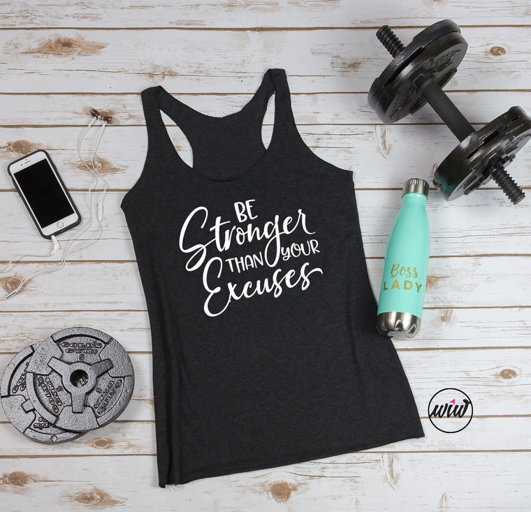 Be Stronger Than Your Excuses Tank Top. Yoga Tank. Workout Tank. Gym Shirt. Fitness Tank. No Excuses. Get It Done. Girl Boss. Handle It.