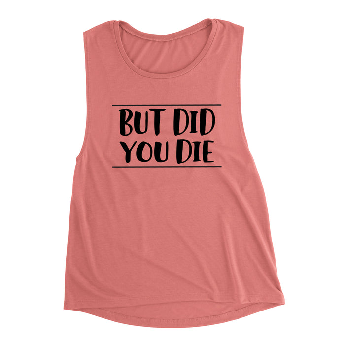 But Did You Die Muscle Tank. Workout Shirt. Funny Workout. Mom Hustle. Workout Tank. Yoga Tank. Fitness Tank. Cardio Hardio. Gym Shirt.