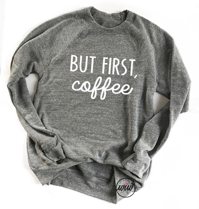BUT FIRST Coffee Pullover Sweatshirt. Coffee Shirt. Starbucks. Fleece Sweater. Coffee Drinker. Coffee Sweashirt. Coffee Lover.