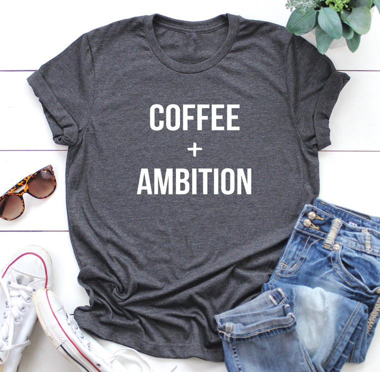 Coffee and Ambition Unisex Shirt. Girl Boss. Coach Life. Boss Lady. Motivation. Workout Shirt. Coffee Shirt.