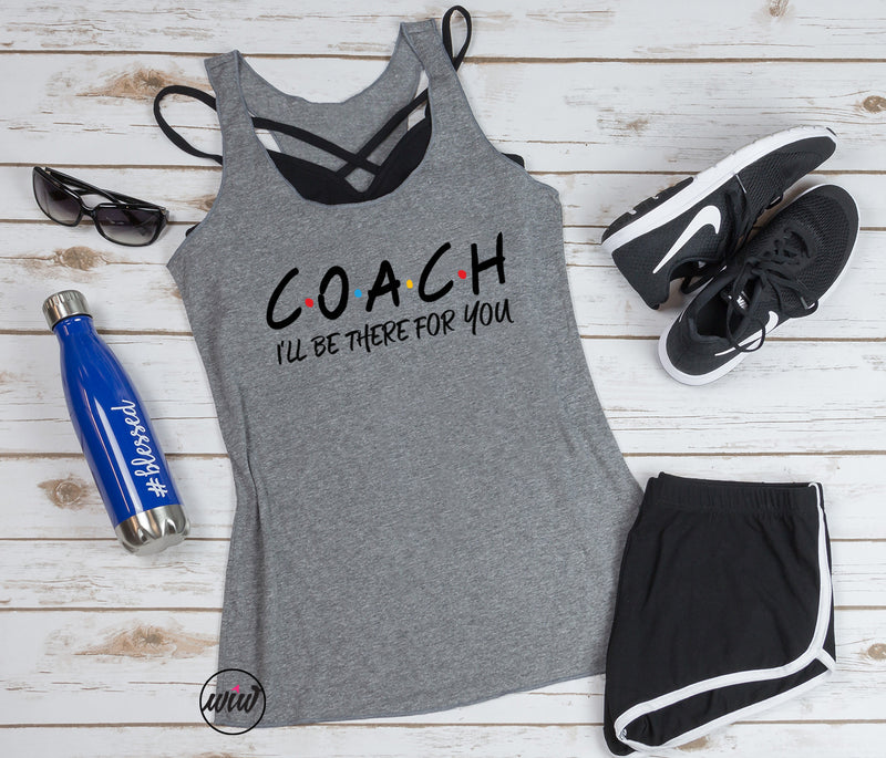 COACH I'll Be There For You. Fitness Coach. Girl Boss. Boss Lady. Health Coach. Workout Tank. Fitness Tank. Gift for Coach. Coach Trainer