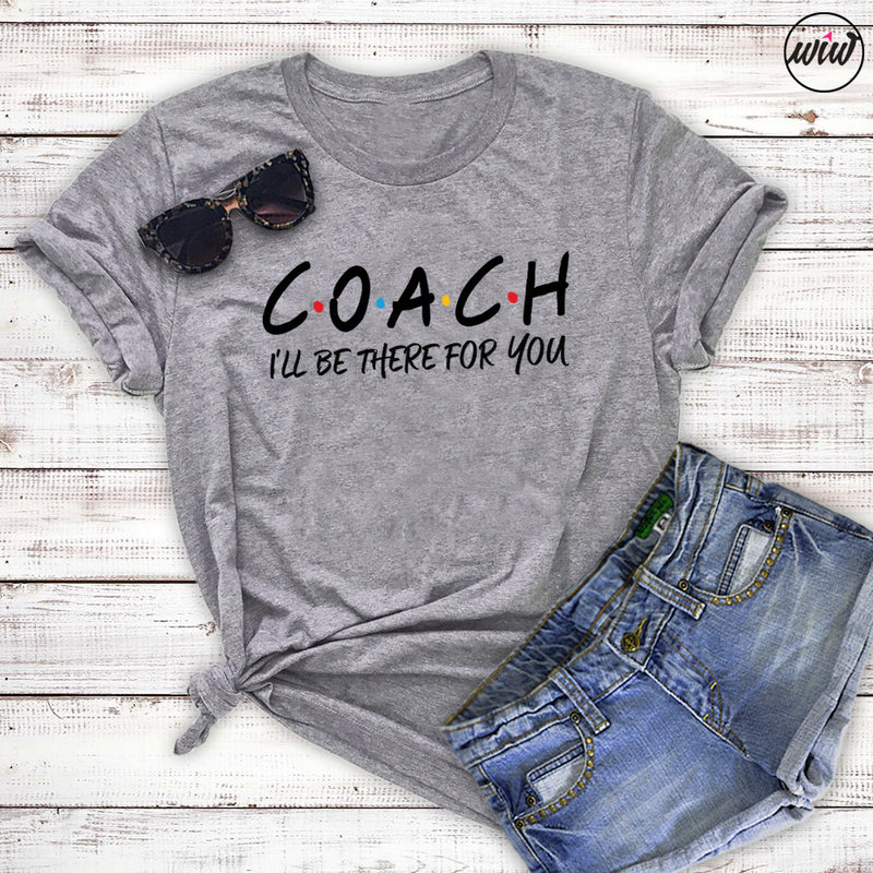 COACH I'll Be There For You. Girl Boss. Coach Life. Boss Lady. Workout Shirt. Funny Fitness Shirt. Friends