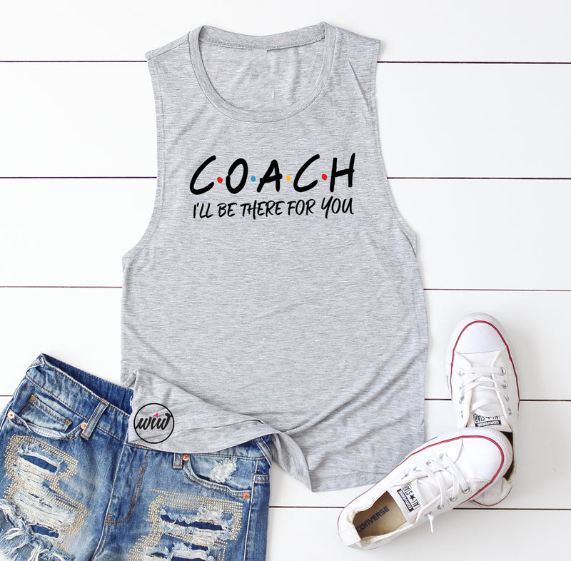 Coach I'll Be There For You. Workout Tank. Girl Boss. Fitness Tank. Gift for Coach. Health Fitness. Coach Life.