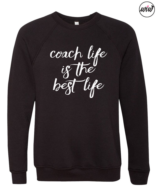 Coach Life Is The Best Life Unisex Sweatshirt. Girl Boss. Boss Lady. Tribe Shirt. Wife Mom Boss. Coach Shirt Trainer. Lady Boss. Coach Life. Gift for Coach.