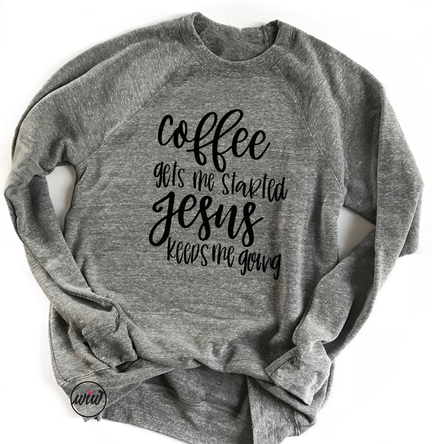 Coffee Gets Me Started Jesus Keeps Me Going Unisex Sweatshirt. Christian. Coffee Shirt. Gift for Her. Faith. Fueled by Jesus and Coffee