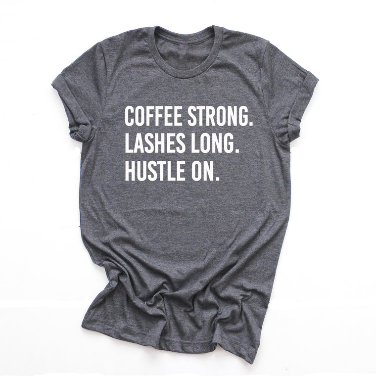 Coffee Strong Lashes Long Coffee Strong Unisex Shirt. Coffee Shirt. Girl Boss. Mom Life. Hustle Shirt. Coach Life. Makeup Shirt. Falsies