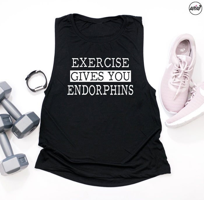 Endorphins Make You Happy. Exercise Gives You Endorphins. Happy People Don't Shoot Their Husband. Fitness Tank. Funny Workout. Exercise.