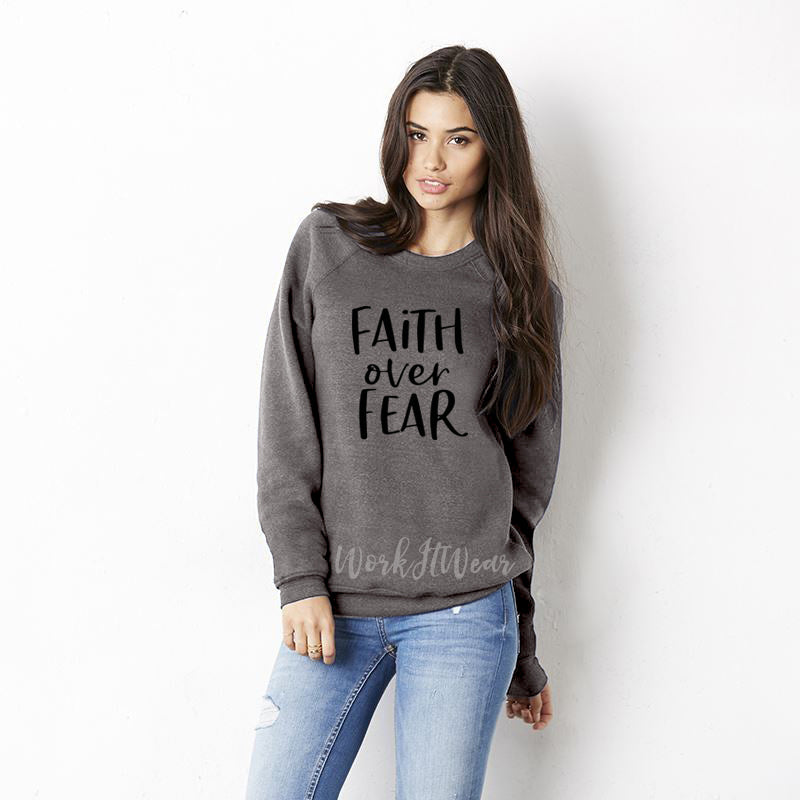 Faith Over Fear Unisex Sweatshirt. Christian Women. Gift for Her. Jesus. Inspirational. Grace Shirt