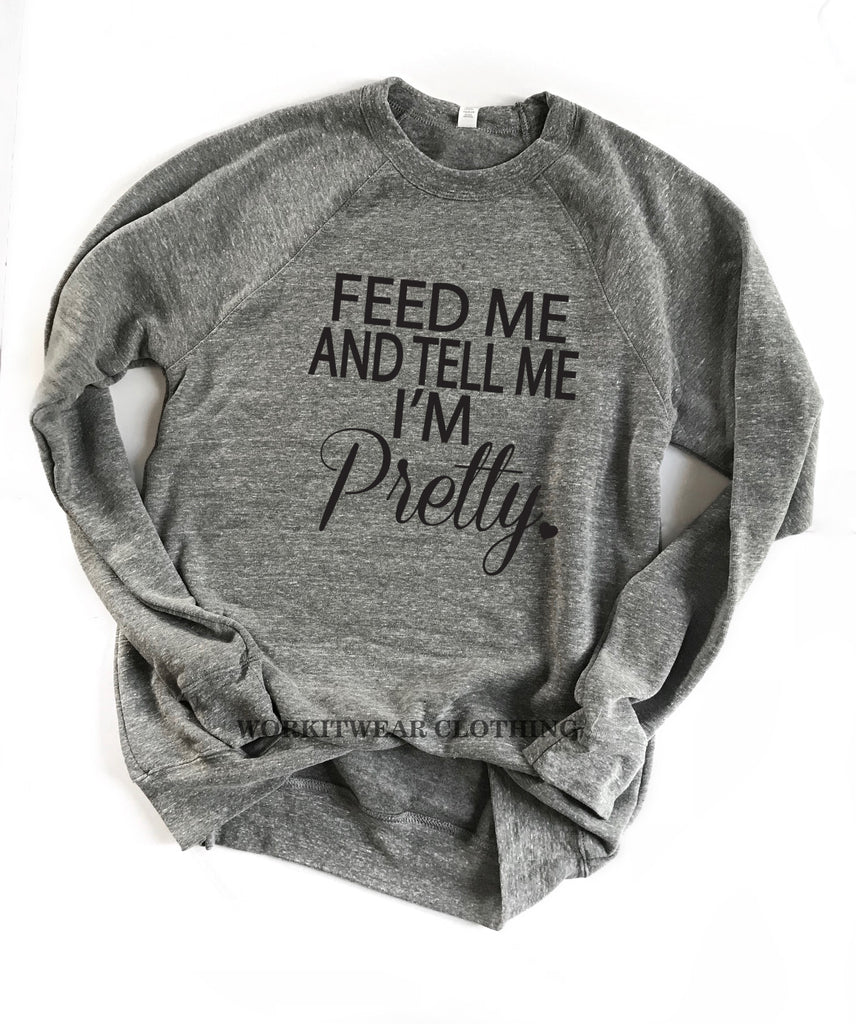 OrangePieces Feed me Donuts Shirt and Tell Me Im Beautiful Unisex Sweatshirt