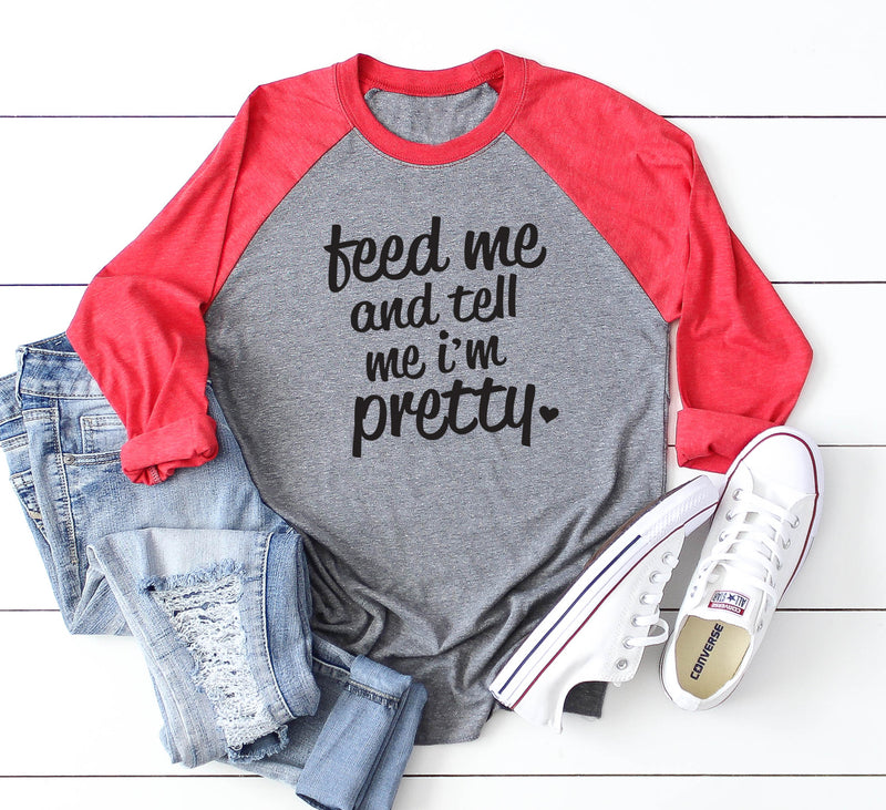 Feed Me And Tell Me I'm Pretty® Baseball Tee. Preggers Shirt. Feed Me Pizza. Feed Me Tacos. Feed Me Shirt. Funny Thanksgiving Christmas