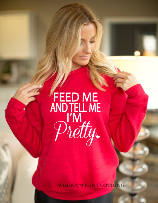 Feed Me And Tell Me I'm Pretty Unisex Sweatshirt. Thanksgiving. Christmas. Pregnant. Bump Life. Preggo. Feed Me Shirt. Funny Food Shirt.