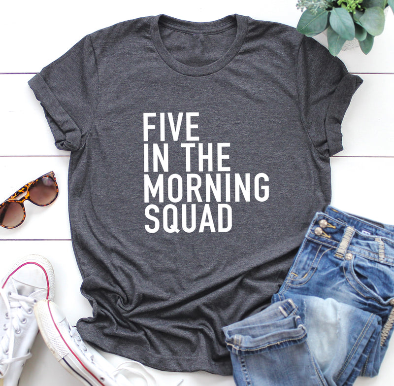 Five In The Morning Squad Unisex Shirt. Fitness Shirt. Workout Shirt. Gym Shirt. Exercise.