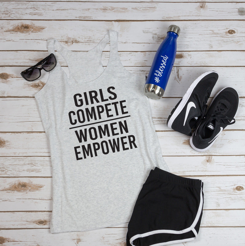 Girls Compete Women Empower. Find Your Tribe. Coach Tank. Yoga Tank. Workout Tank. Empowerment. Mom Strong
