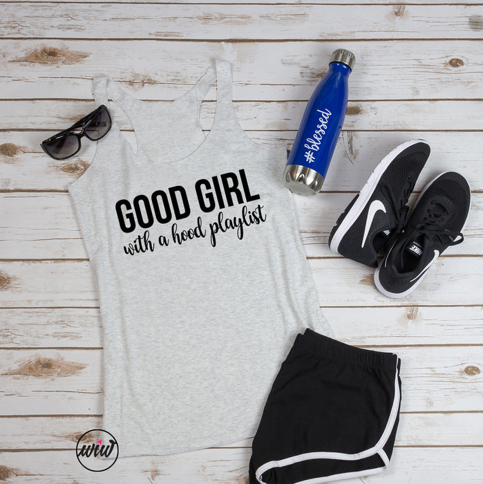 Good Girl with a Hood Playlist Tank. Gangsta Rap. Handle It. Girl Boss. Kinda Classy. Yoga Tank. Workout Tank. Gym Shirt. Fitness Tank
