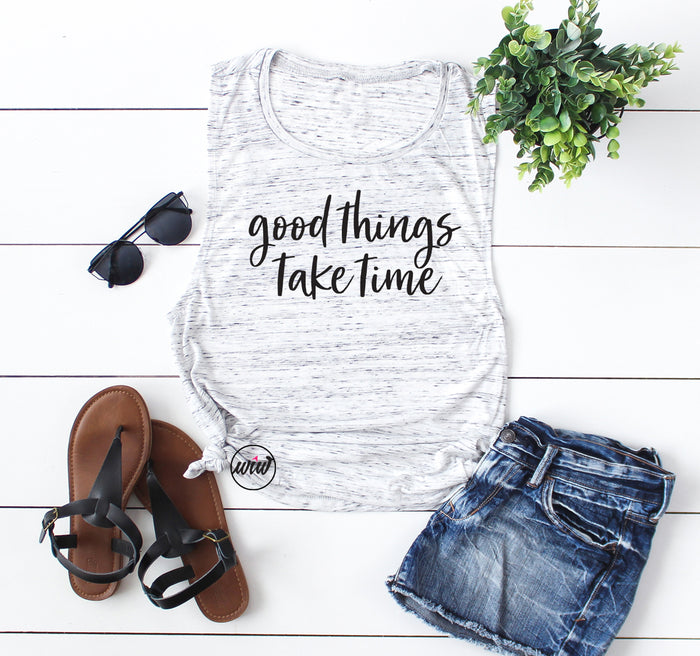 Good Things Take Time. Fitness Tank. Workout Tank. Gym Shirt. Running Tank. Motivational Shirt. Hustle Tank. Inspirational. All Things Good