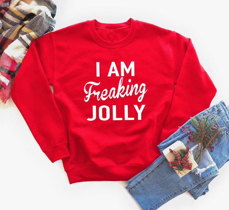 I Am Freaking Jolly Oversized Sweatshirt. Christmas Shirt. Holiday Tee. Jolly AF. Fleece. Cold Outside. Christmas Sweatshirt. Funny Christmas Party