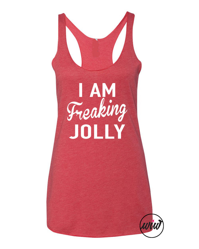 I Am Freaking Jolly Tank. Jolly AF. Merry Christmas. Christmas Party. Christmas Fitness. Yoga Tank. Workout Tank. Funny Holly Jolly Xmas Shirt