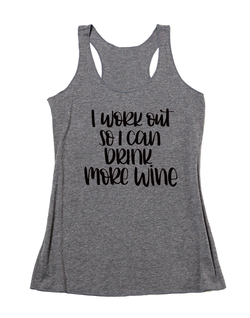 I Workout So I Can Drink More Wine Tri-blend Tank Top. Give Me Wine. Winosaur. Funny Wine Shirt. Winesday. Funny Workout. Wine Rose. Wine