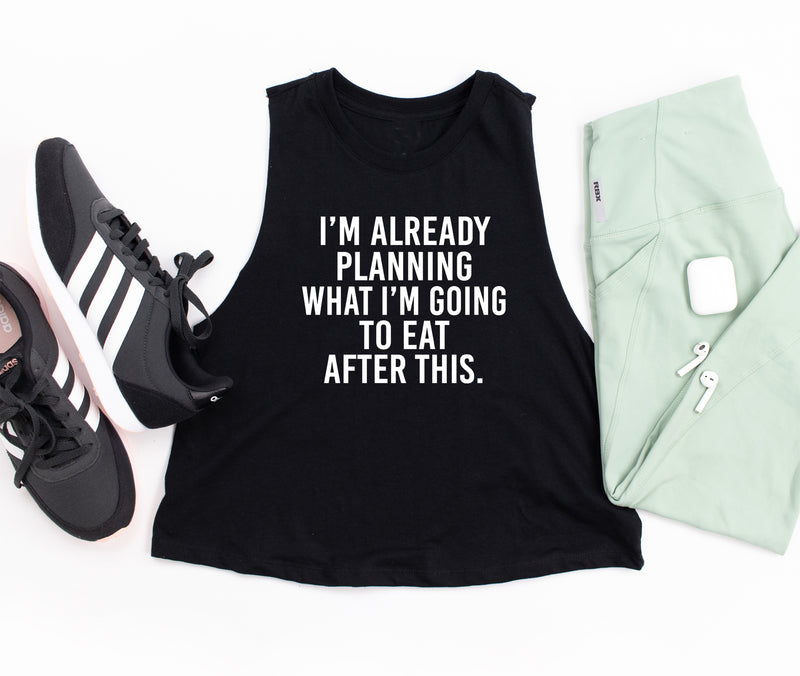 I'm Already Planning What I'm Going To Eat After This. Funny Fitness Tank. Workout Tank. Gym Shirt. Exercise Tank. Boxing. Tacos. Donuts