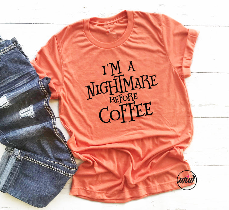 I'm A Nightmare Before Coffee Unisex Shirt. Funny Halloween Shirt. Witch Please. Basic Witch Halloween Costume. Happy Halloween.