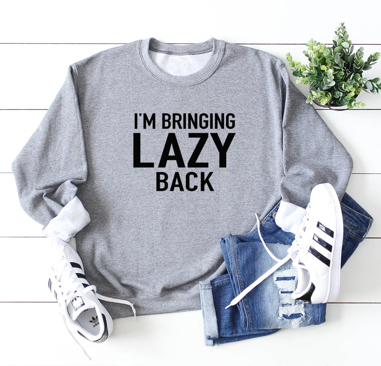 I'm Bringing Lazy Back Oversized Sweatshirt. Lazy AF. Preggers. Naps. Unisex Sweater. Cozy AF. Lazy Sweatshirt. Tired AF.