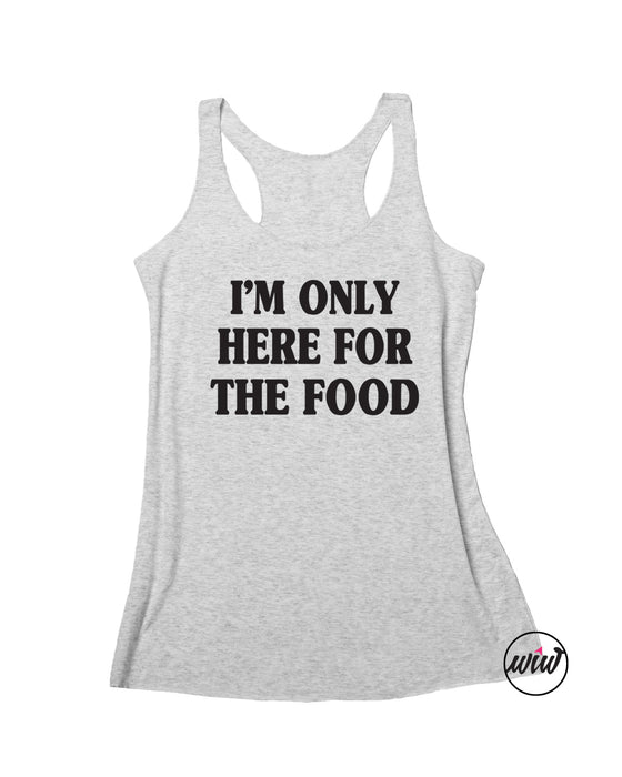 I'm Just Here For The Food Tank. Thanksgiving Shirt. Meal Prep. Taco Shirt. Feed Me. Feed Me Shirt. Fitness Tank. Funny Workout Tank. Yoga.