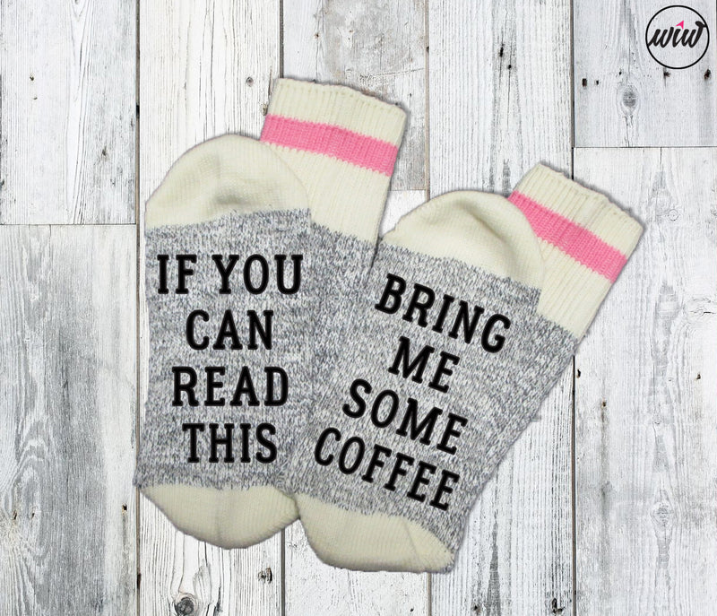 If You Can Read This Bring Me Some Coffee. Funny Socks. Coffee Socks. Word Socks. Coffee Lover. Starbucks. But first Coffee. Socks With Sayings.