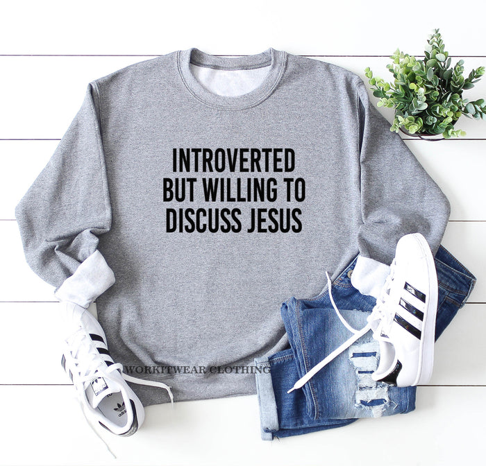 Introverted But Willing To Discuss Jesus Oversized Sweatshirt. Christian Apparel. Christian Shirt. Faith Shirts. Sunday Church. Religious