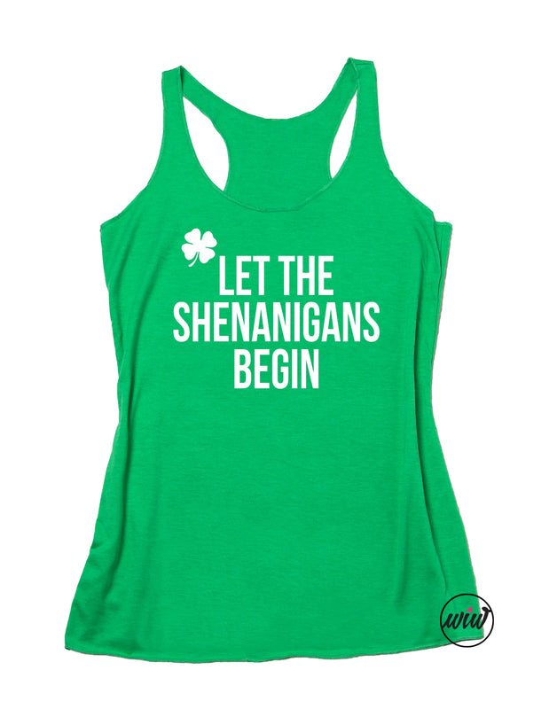 Let The Shenanigans Begin. Shenanigan Shirt. Shenanigan Enthusiast. St Patricks Day. Workout Tank. St. Pattys Day Tank. Drinking Tank. Lucky Shirt. Funny Tank.