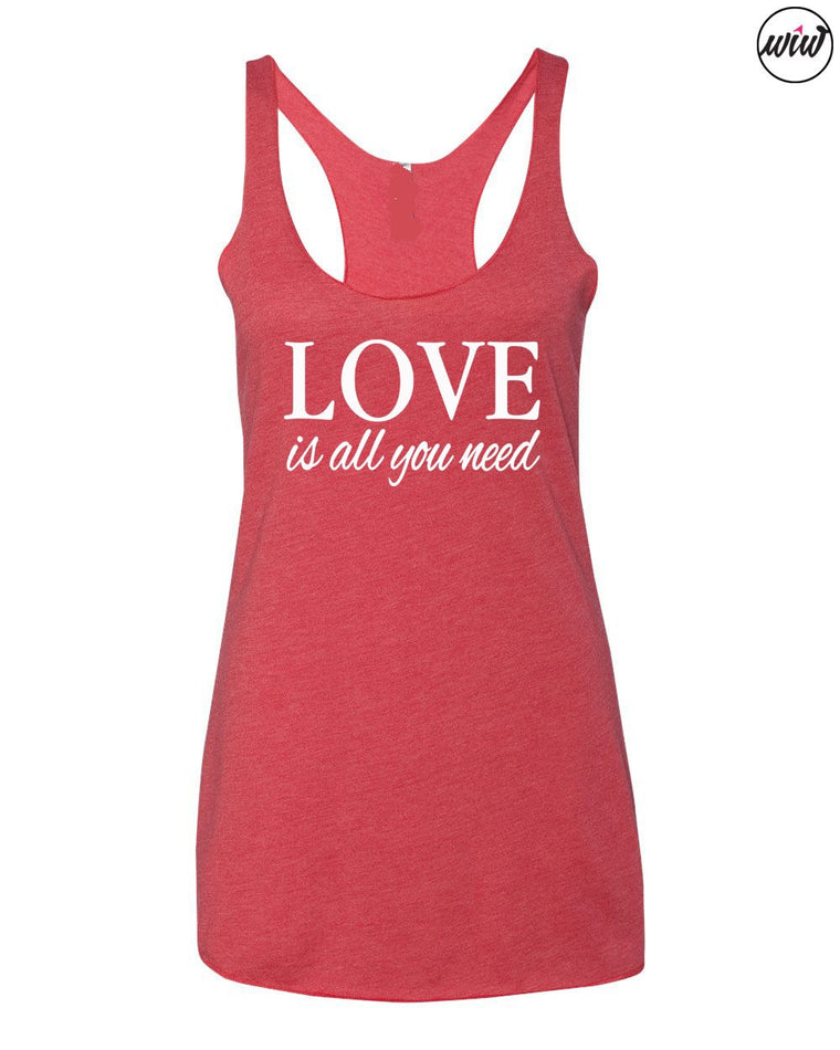 Love Is All You Need Tank Top. Go Love Yourself. Inspirational. Fitness Tank. Gym Shirt. Workout Tank. Christian Faith Shirt