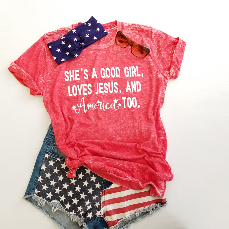 She's A Good Girl Loves Jesus and America Too Boyfriend Tee. 4th of July. Fourth of July. USA 1776. Patriotic. Stars Stripes Christian Shirt