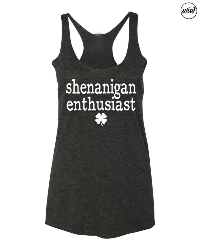 Shenanigan Shirt. Shenanigan Enthusiast. St Patricks Day. Workout Tank. St. Pattys Day Tank. Drinking Tank. Lucky Shirt. Funny Shamrock Tank. Let the Shenanigans Begin