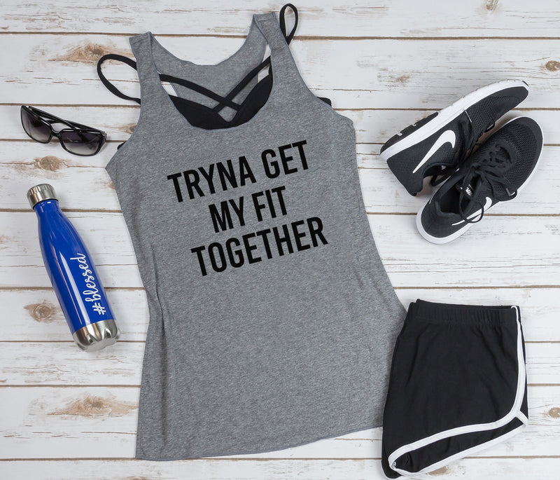 Tryna Get My Fit Together Tank To. Women's Workout Tank. Women's Gym Top. Funny Workout Tank