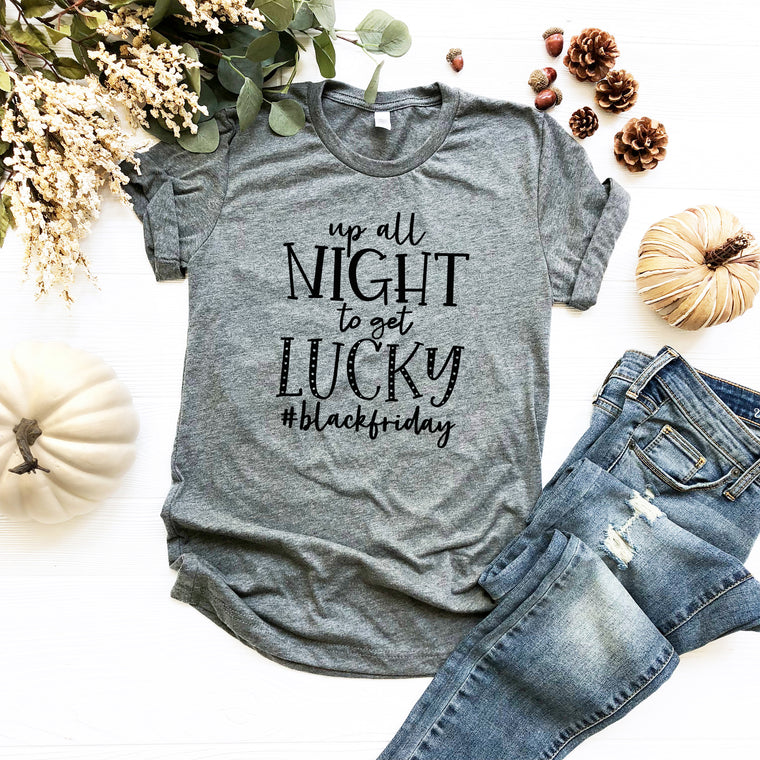 Black Friday Shirt. Up All Night To Get Lucky. Black Friday Team. Thanksgiving. Black Friday Shirts. Outta My Way. Funny Black Friday.