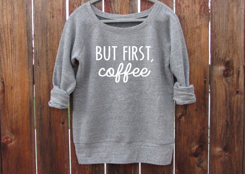 But First Coffee Wideneck Pullover Sweatshirt. Coffee Shirt. Starbucks. PSL. Pumpkin Spice. Coffee Drinker. Coffee Sweashirt. WorkItWear