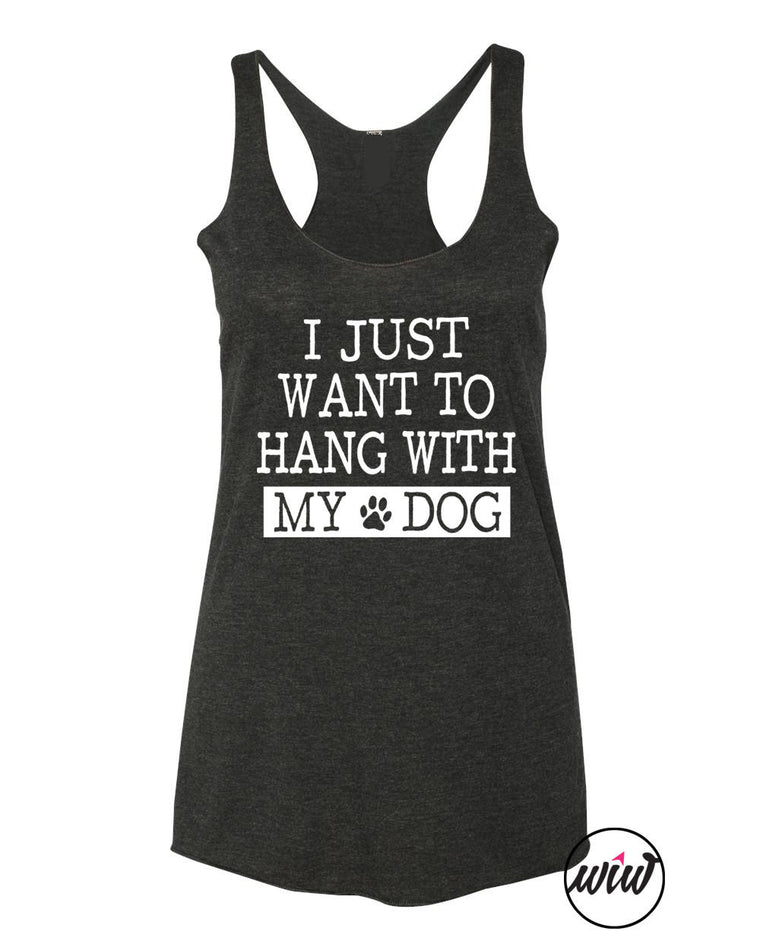 I Just Want To Hang With My Dog Tri-blend Tank Top. Workout Tank. Running Tank. Funny Dog Shirt. Fur Mama. Dog Lover. Animal Rescue. Adopt.