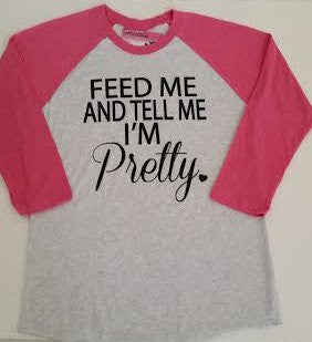 Feed Me And Tell Me I'm Pretty® Raglan Baseball Tee 3/4 Sleeve. Relaxed Unisex Fit. Pregger. Feed Me Pizza. Baseball Style Shirt. Feed Me Tacos