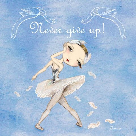Ballet Papier Greetings Card - Never Give Up